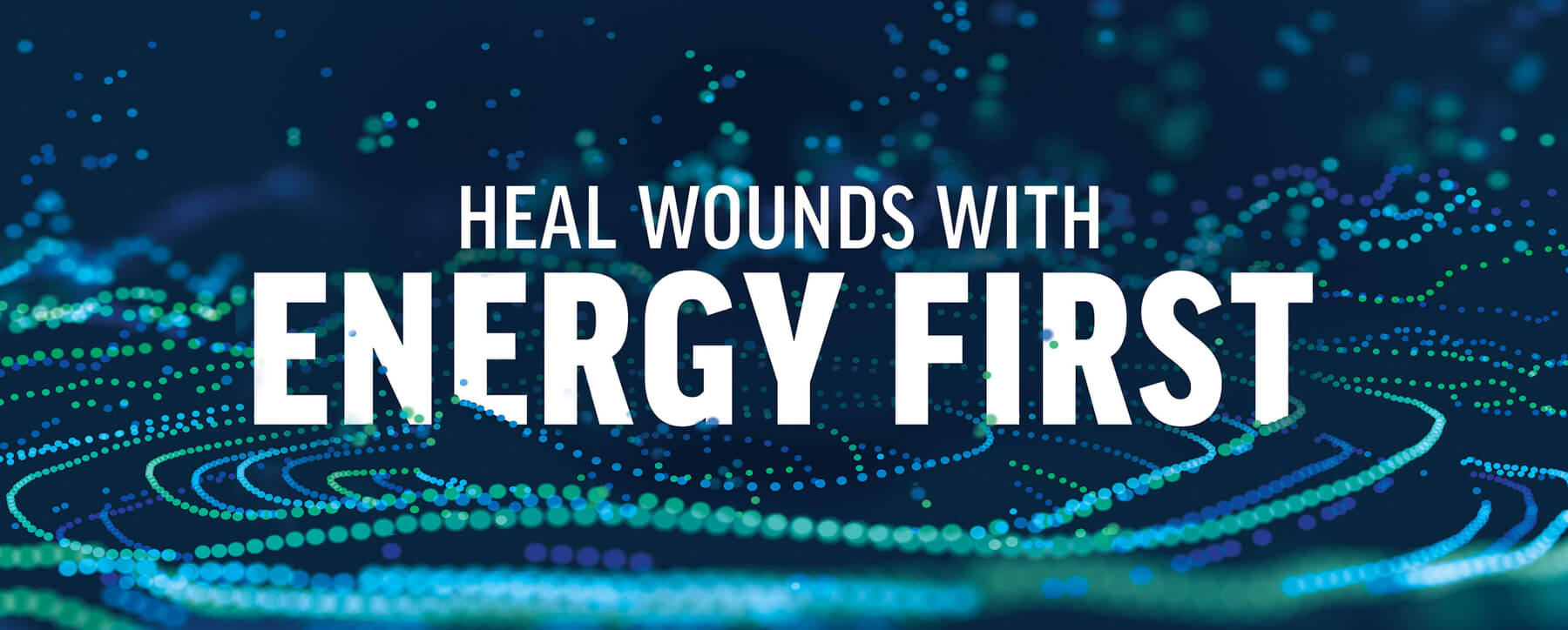 Heal Wounds With Energy First